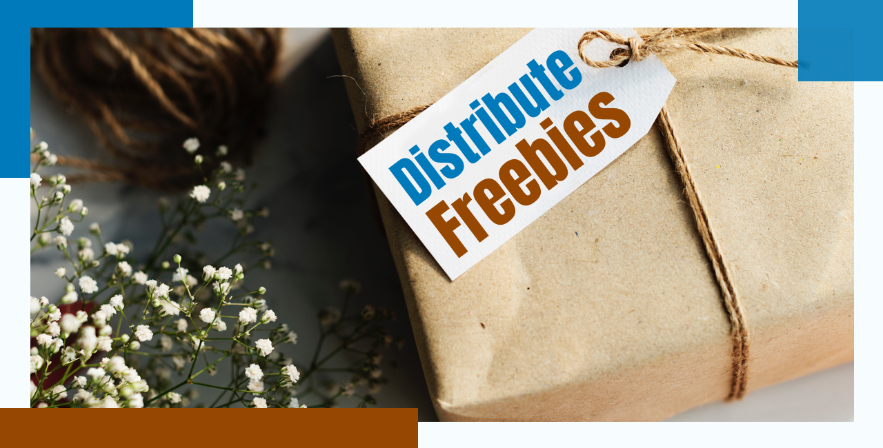 Distribute freebies