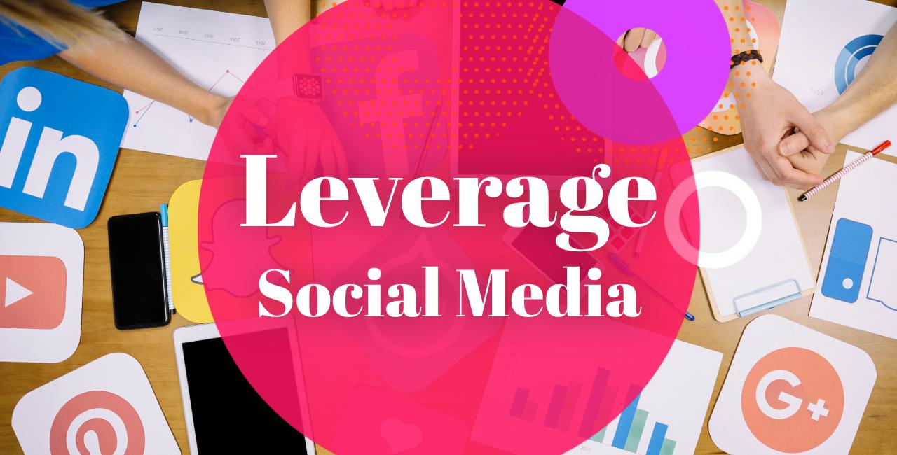LeverageSocial Media