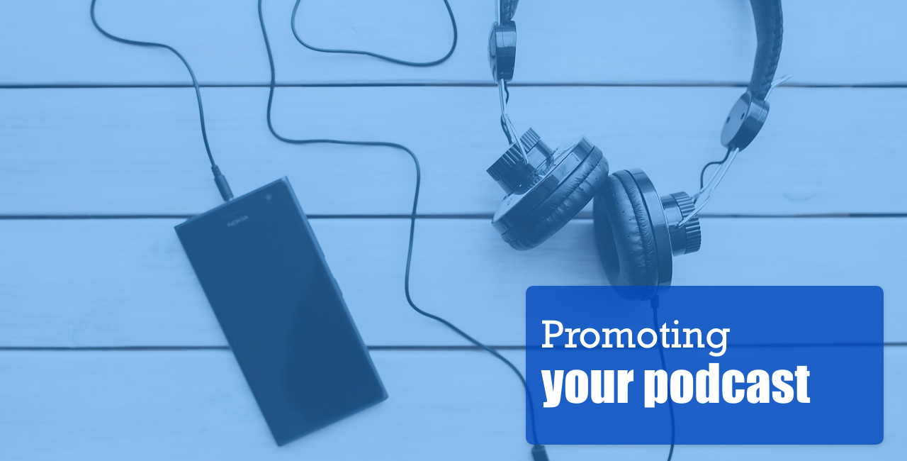 Promoting your podcast
