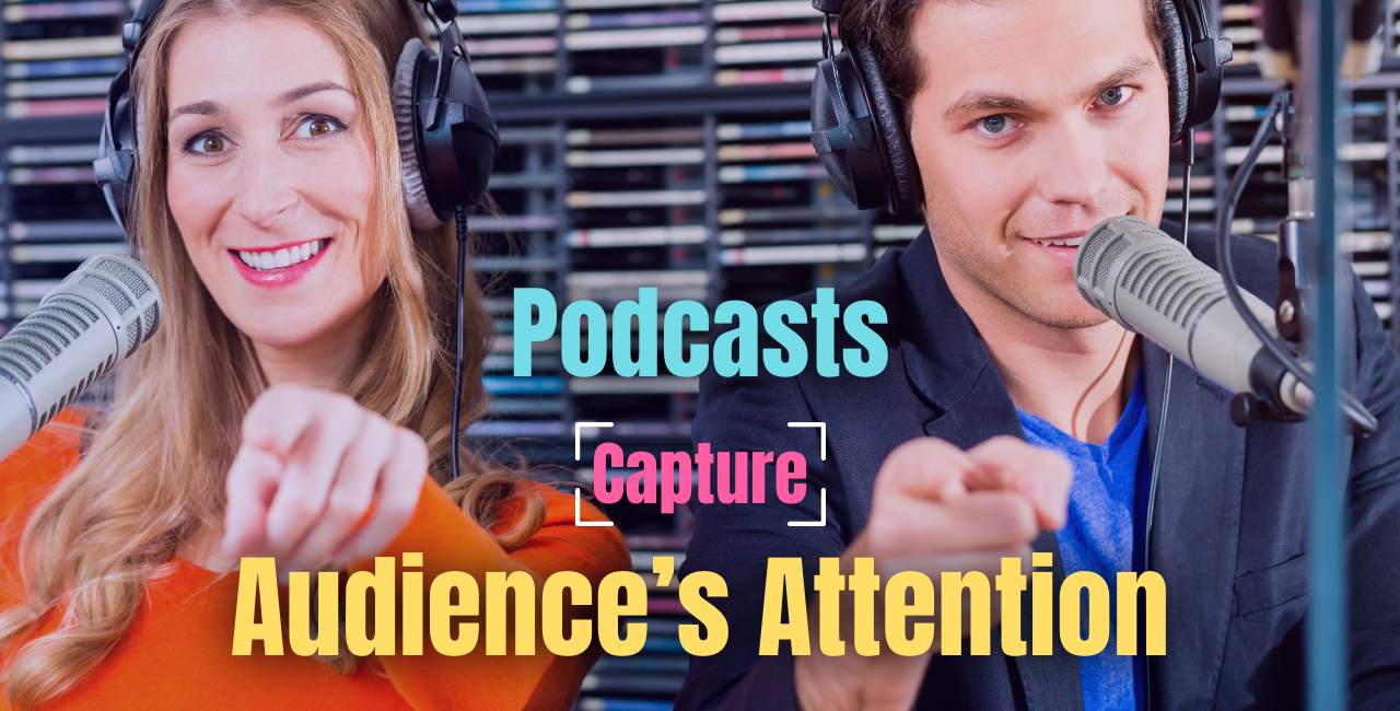 Podcasts Capture Audience's Attention