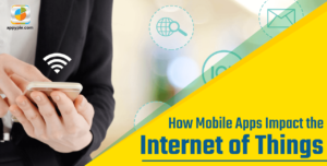How Mobile Apps Impact the IoT