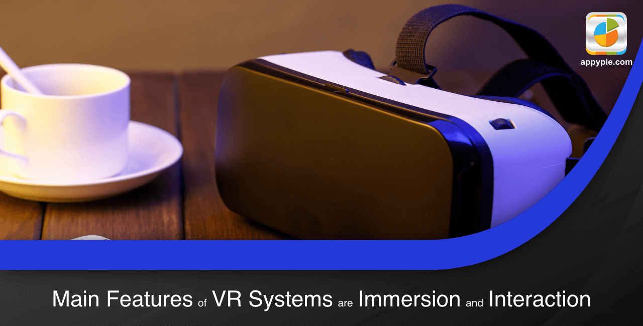 The main features of VR systems