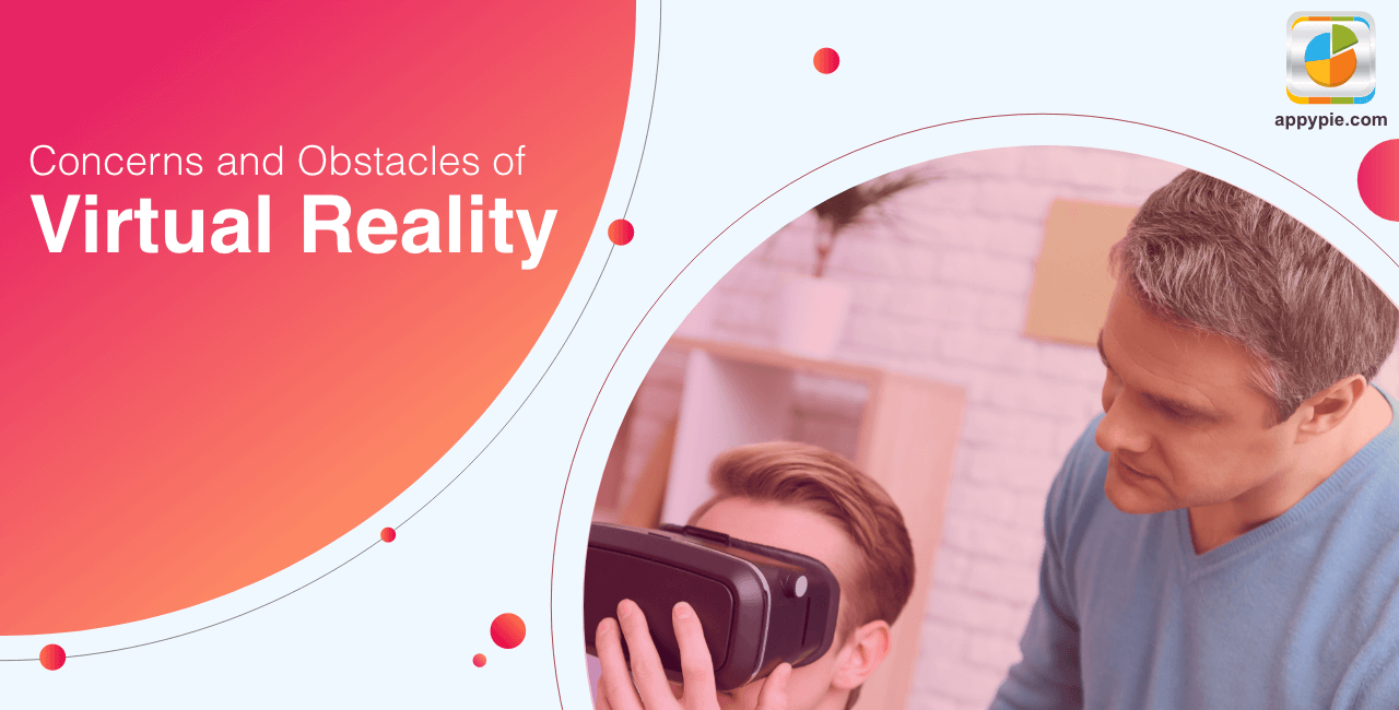 Concerns and obstacles of virtual reality