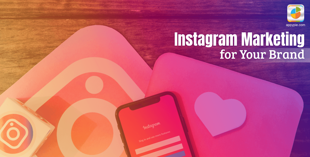 Instagram Marketing for Your Brand – A Comprehensive Strategic Guide