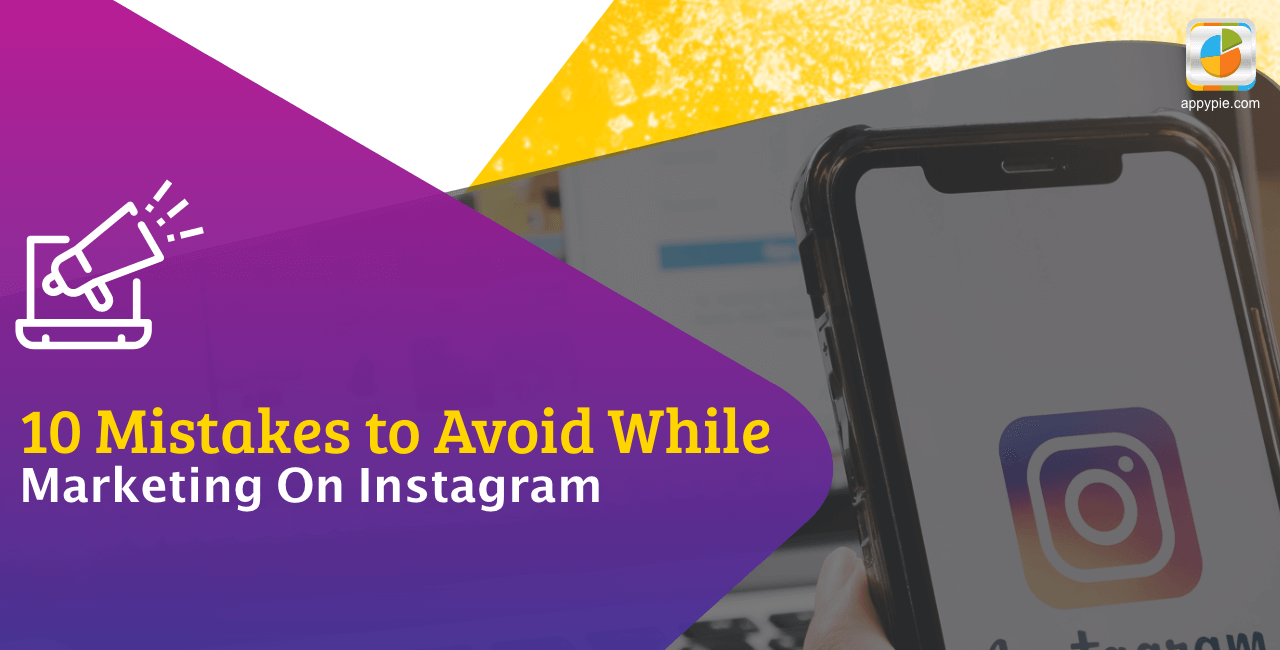 10 Mistakes to Avoid While Marketing on Instagram