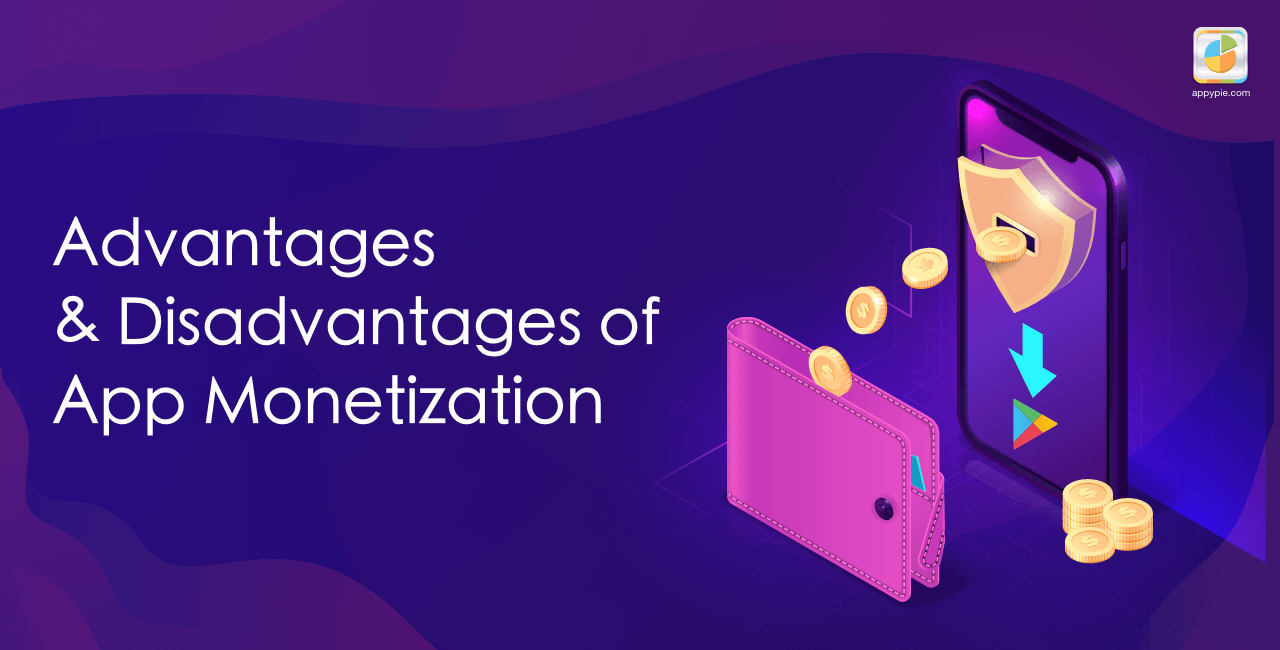 Advantages and Disadvantages of app monetization