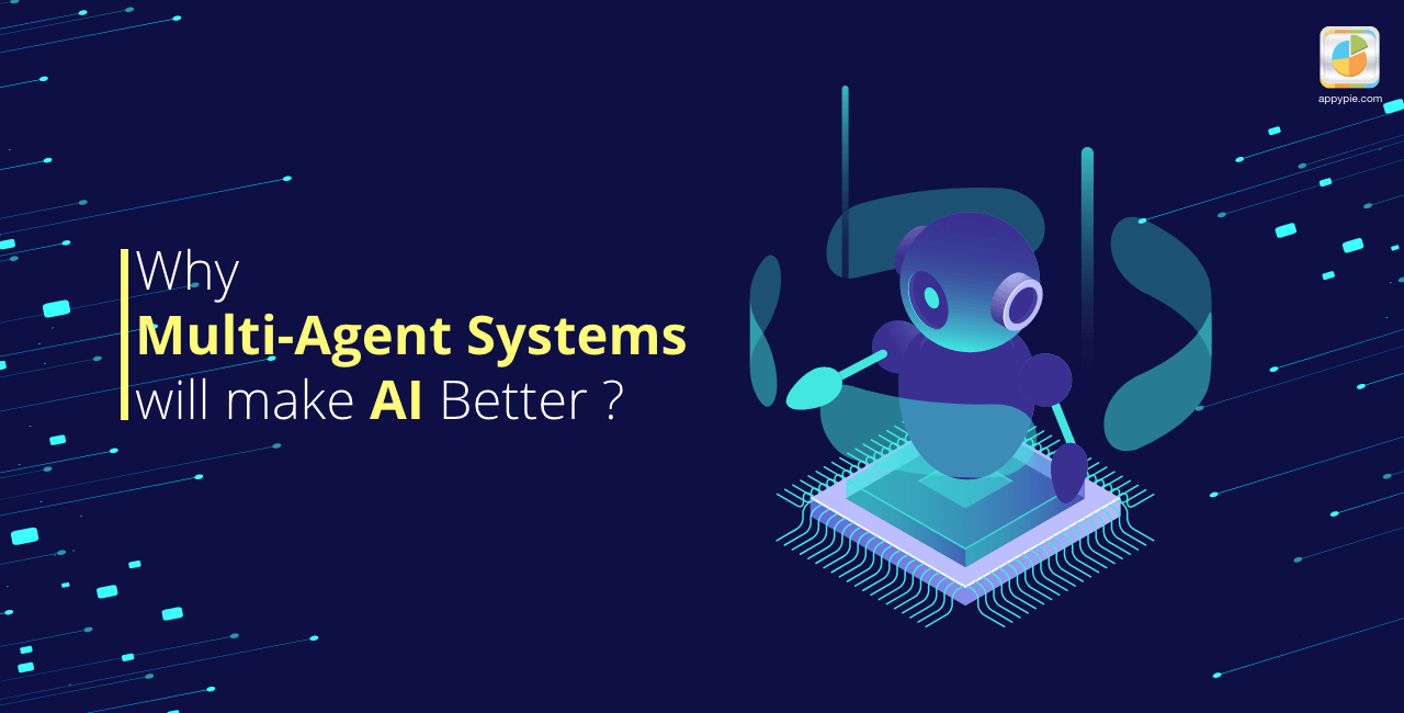Why Multi-Agent Systems will Make AI Better