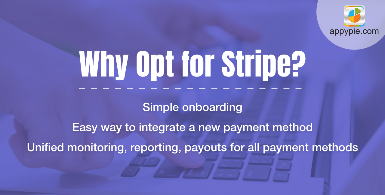 Why should a business opt for Stripe?