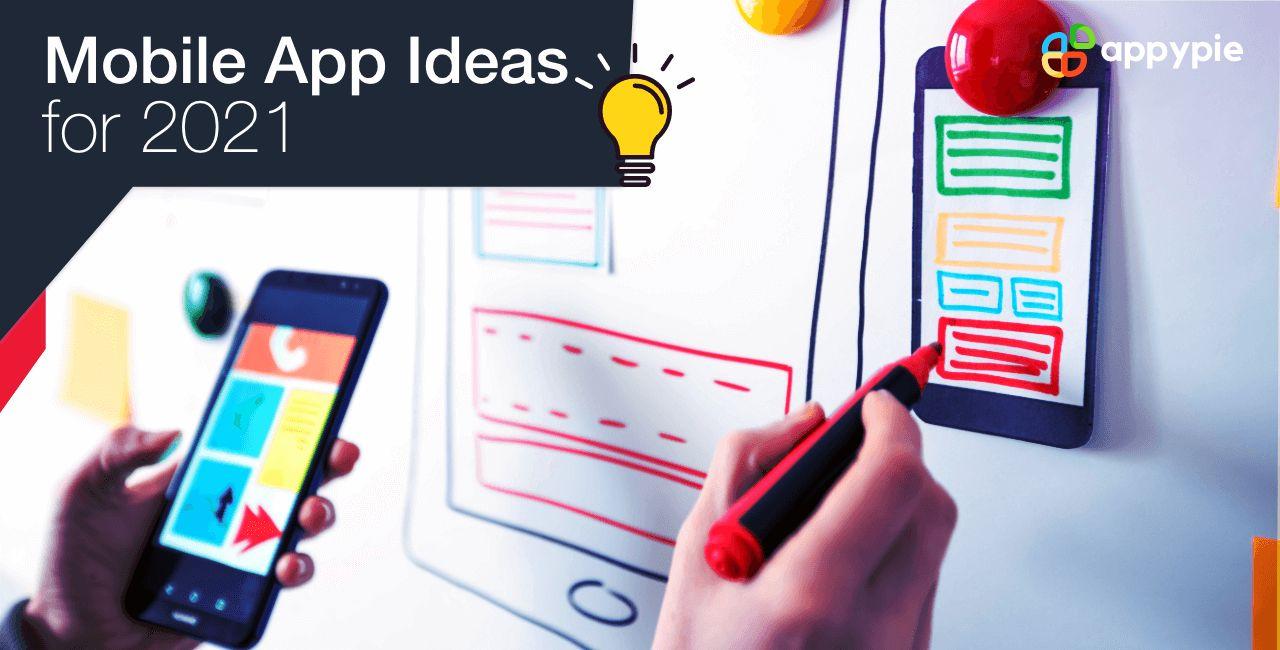 20 Best Mobile App Ideas for 2021
