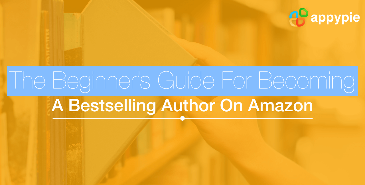 How to become a bestselling author Amazon - Appy Pie