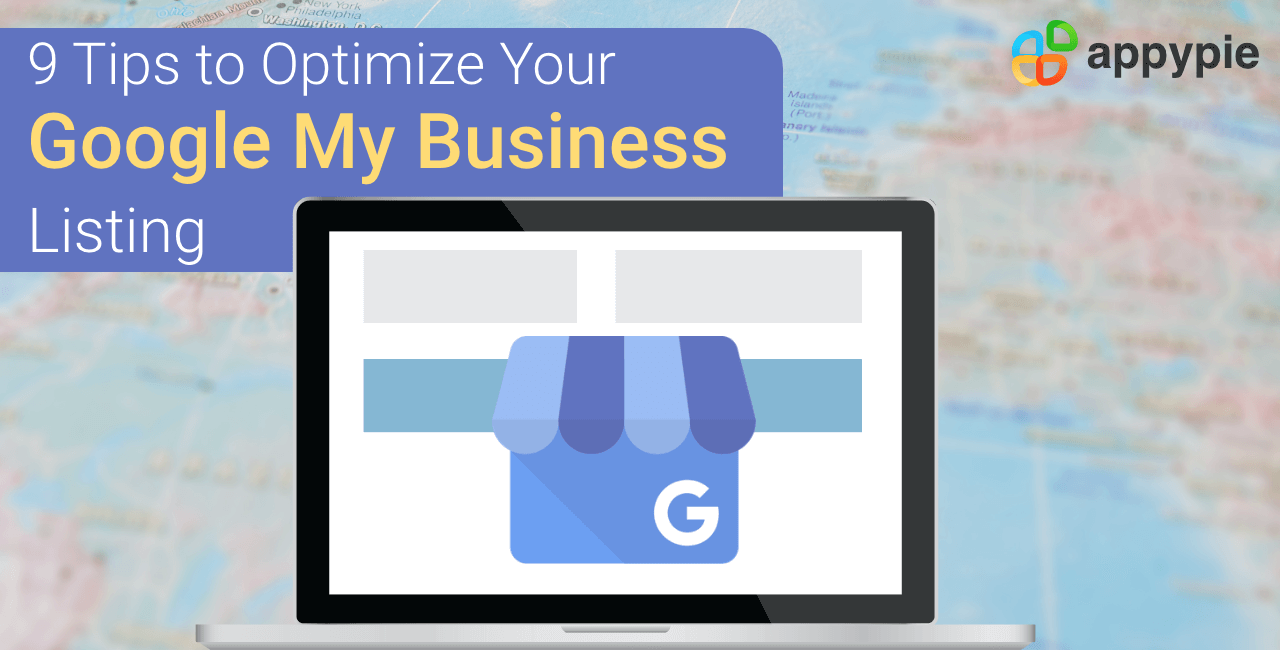 Appy Pie - 9 Tips to Optimize Your Google My Business Listing