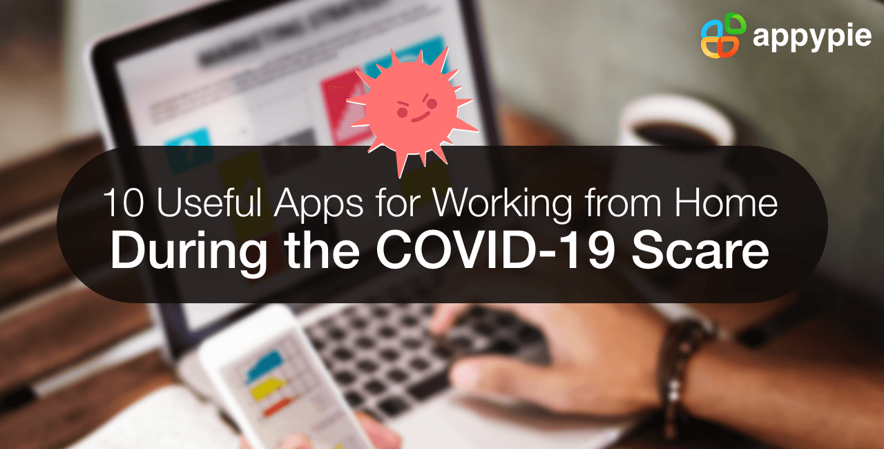Appy Pie - 10 Apps for Working from Home During the COVID-19 Scare