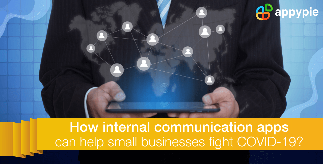 Appy Pie - How internal communication apps can help small businesses fight COVID-19