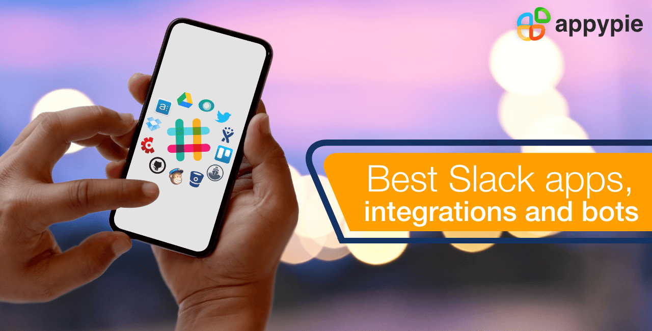The 10 Best Slack apps, Integrations and Bots - Appy Pie