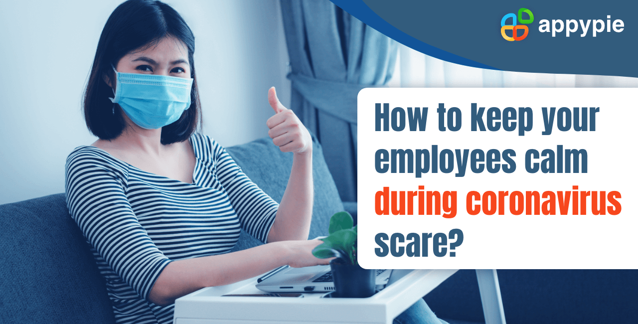 How to keep your employees calm during coronavirus scare - Appy Pie