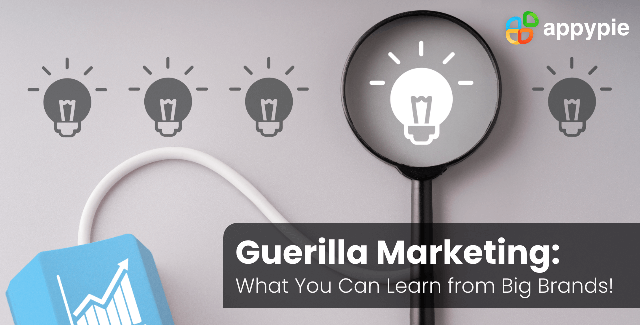 Appy Pie - Guerilla Marketing: 6 Great examples to Inspire You