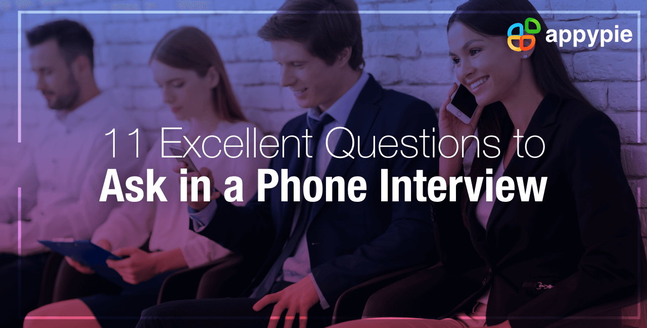 11 best Phone Interview Questions (+ Example Answers) - Appy Pie