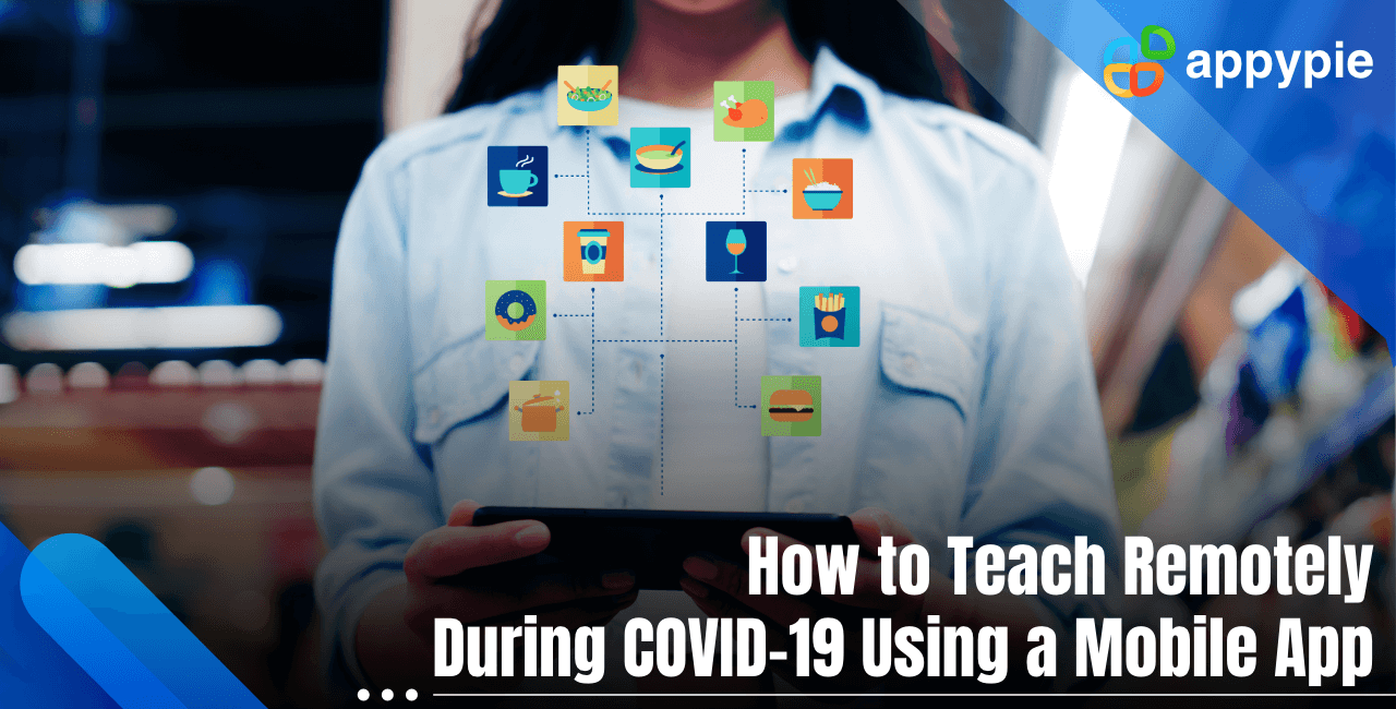 How to teach remotely during Coronavirus Pandemic - Appy Pie