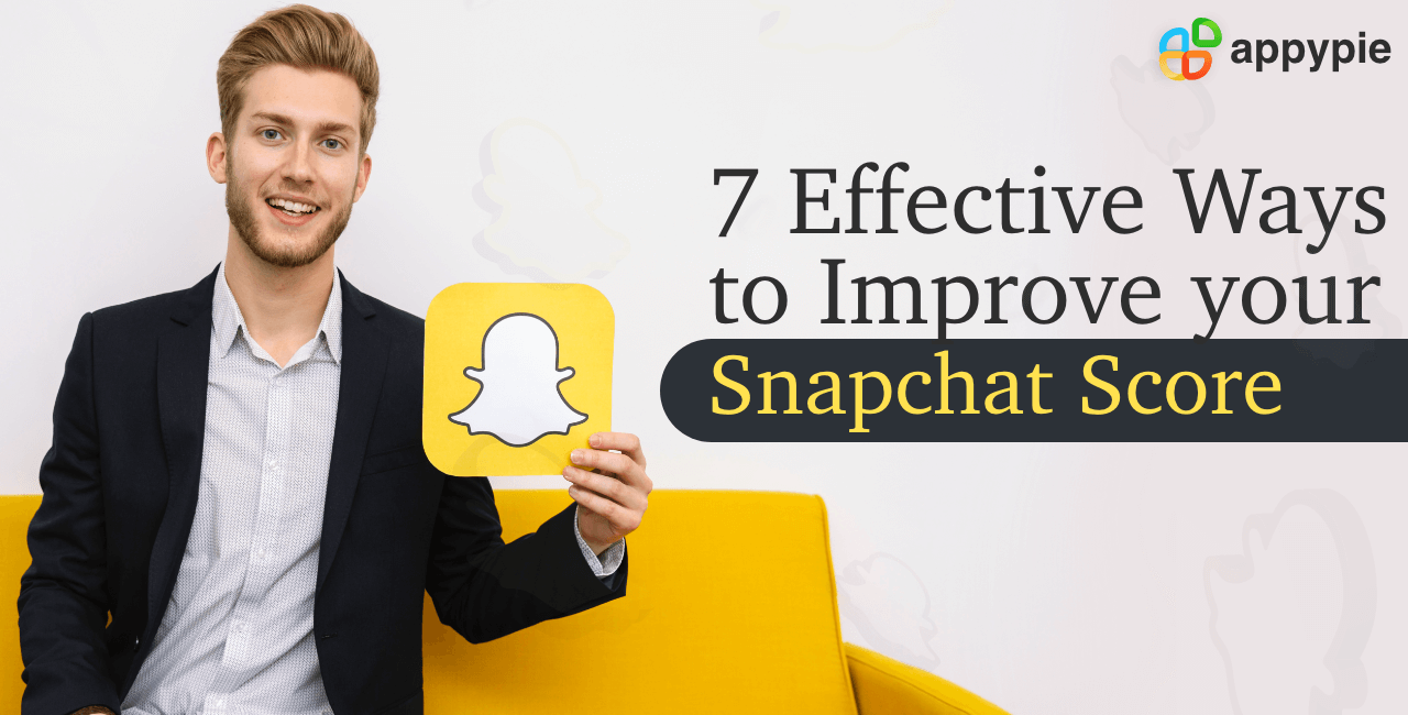 How to improve your Snapchat score - Appy Pie