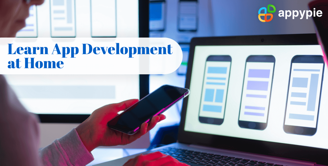 How to learn app development at home - Appy Pie