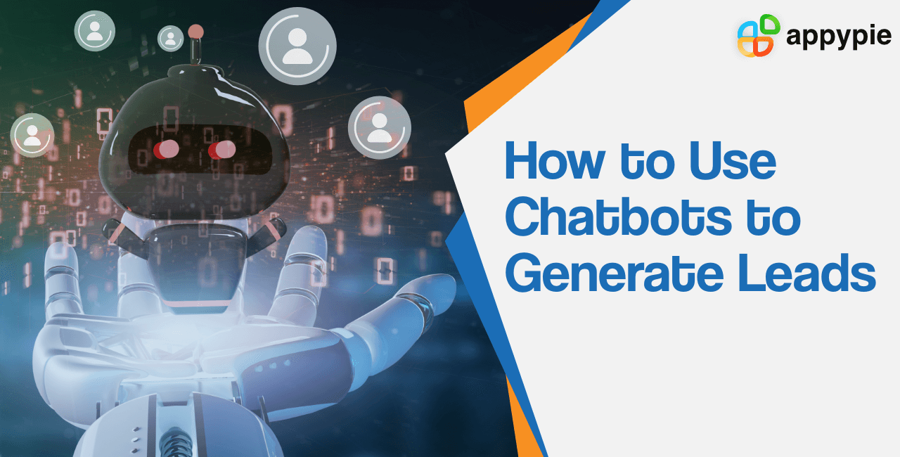 How to Use Chatbots to Generate Leads - Appy Pie