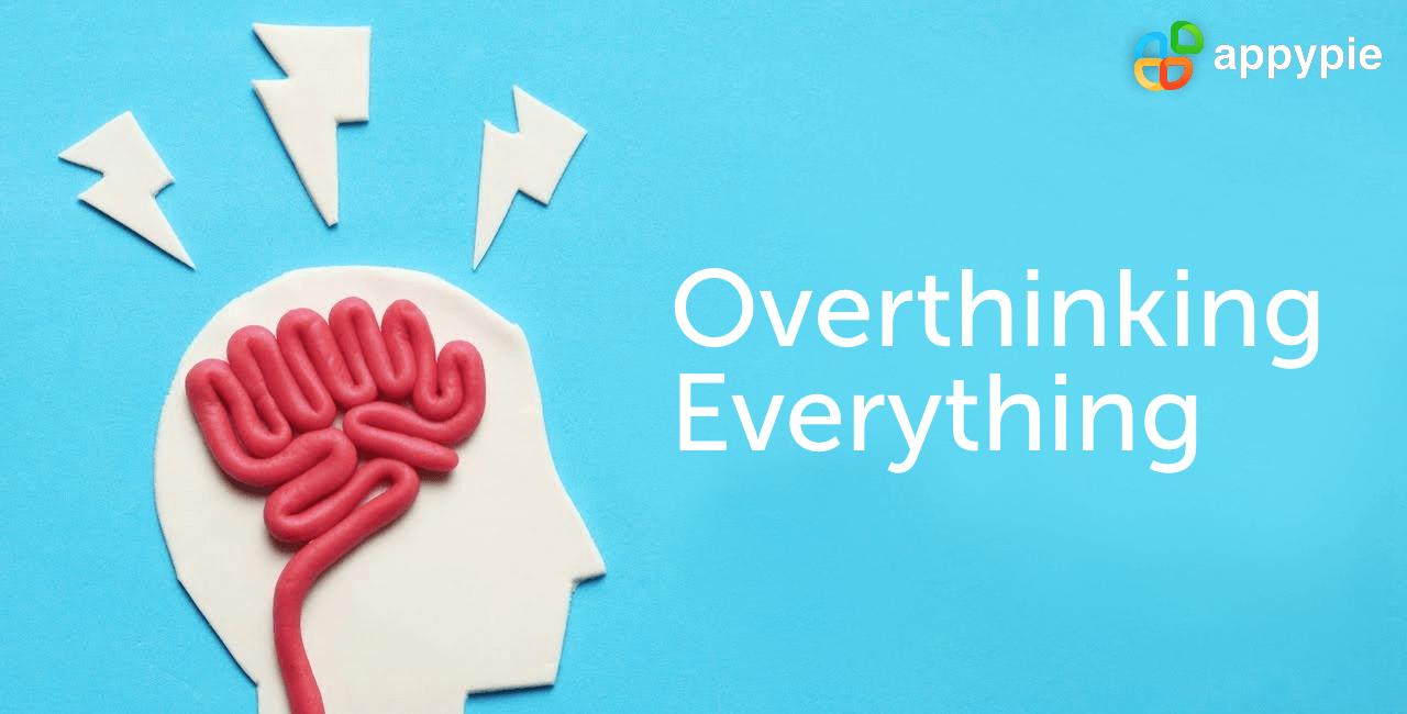 Overthinking Everything - Appy Pie