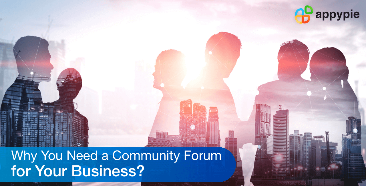 Why you need a community forum for your business - Appy Pie