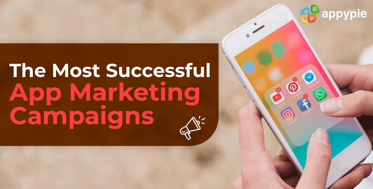 The most seccessful app marketing campaigns - Appy Pie
