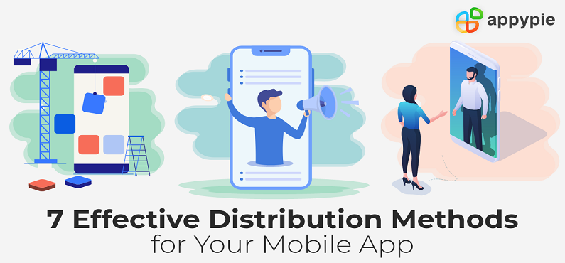 7 Effective distributive method for your mobile app - Appy Pie