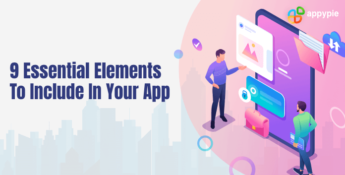 Essential elements to include in your app - Appy Pie