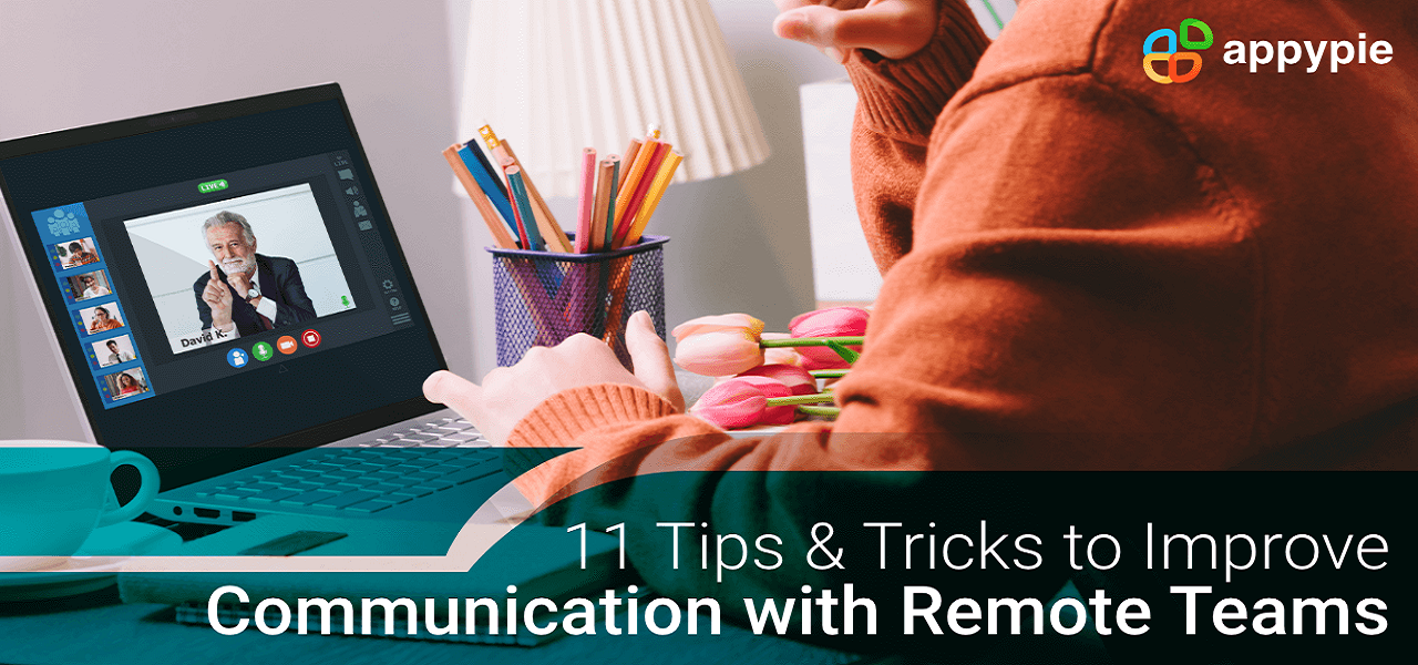 Tips to improve Communications with Remote Team - Appy Pie