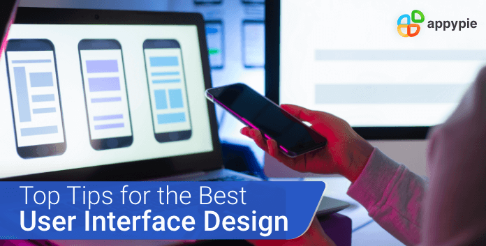 Top tips for the best user interface design - Appy Pie